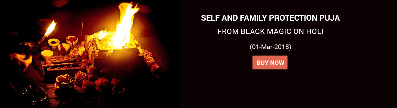 Self and family protection puja from Black magic on Holi